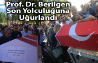 Prof. Dr. Berilgen Son Yolculuğuna Uğurlandı