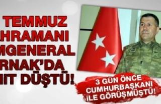 15 Temmuz Kahramanı Tümgeneral Şırnak'da Şehit...