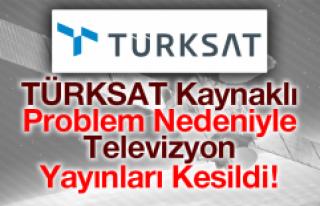 TÜRKSAT Kaynaklı Sorun Nedeniyle Televizyon Yayınları...