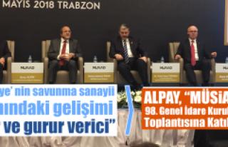 Alpay, MÜSİAD 98. Genel İdare Kurulu Toplantısının...