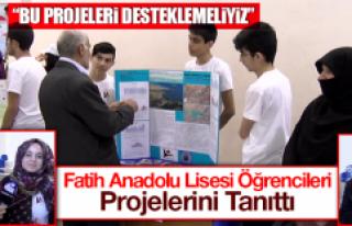 Fatih Anadolu Lisesi Öğrencileri, Projelerini Tanıttı
