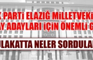 Mülakatta AK Parti Elazığ Milletvekili Aday Adaylarına...