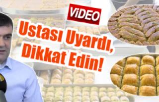 Tatlıcı Murat Usta Uyardı