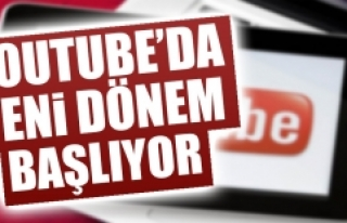 YouTube'da Yeni Dönem Başlıyor