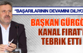 Başkan Gürgöze'den Kanal Fırat'a Tebrik Mesajı