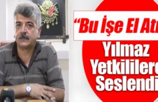 Başkan Ercan Yılmaz Yetkililere Seslendi