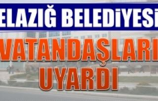 Elazığ Belediyesi Vatandaşları Dolandırılmamaları...
