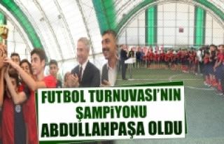 Futbol Turnuvası'nın Şampiyonu Abdullahpaşa...