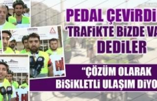 Pedal Çevirdiler, 'Trafikte Bizde Varız'...