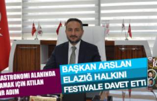 Başkan Arslan, Elazığ Halkını Festivale Davet...