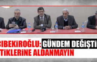 Hacıbekiroğlu: Gündem Değiştirme Taktiklerine...