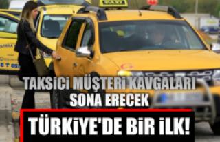Türkiye'de bir ilk! Yol uzadıkça taksimetre...
