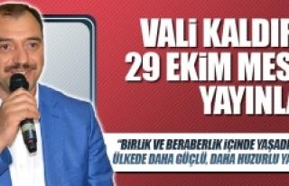 Vali Kaldırım'dan 29 Ekim Mesajı