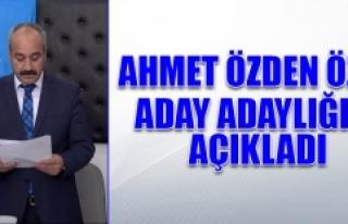 Ahmet Özden Özen, Aday Adaylığı Müracaatını...