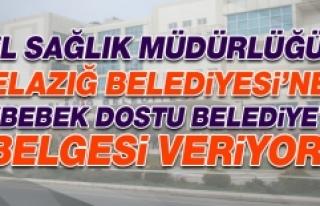 """Elazığ Belediyesine """"Bebek Dostu Belediye""""..."""
