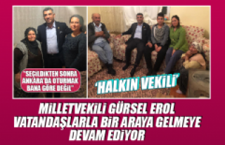 MİLLETVEKİLİ GÜRSEL EROL, VATANDAŞLARLA BİR...