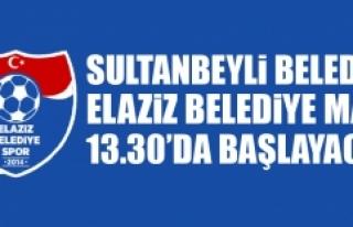 Sultanbeyli Belediye-Elaziz Belediye Maçı 13.30'da...