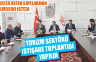 TURİZM SEKTÖRÜ İSTİŞARE TOPLANTISI YAPILDI