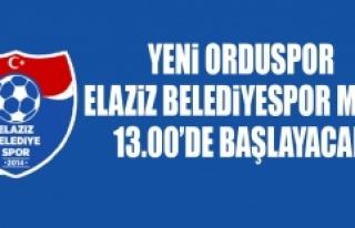 Yeni Orduspor-Elaziz Belediyespor Maçı 13.00'de...