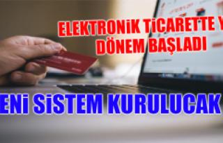 Elektronik Ticarette Yeni Dönem Başladı