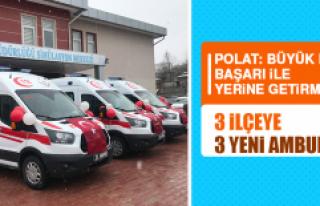 3 İlçeye 3 Yeni Ambulans