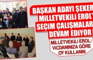 Başkan Adayı Şekerdağ, Milletvekili Erol'la...