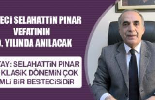 Besteci Selahattin Pınar, Vefatının 60. Yılında...