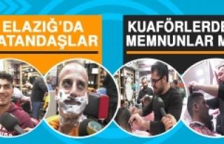 Elazığ'da Vatandaşlar Kuaförlerden Memnunlar...