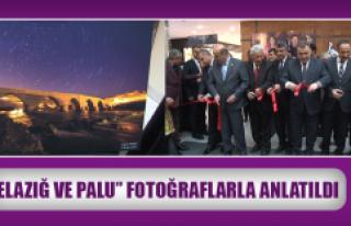 """""""ELAZIĞ VE PALU"""" FOTOĞRAFLARLA ANLATILDI"""