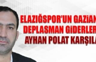 Gaziantep Deplasman Giderlerini Ayhan Polat Karşıladı
