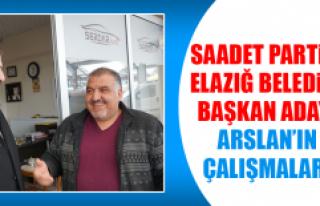 Saadet Partisi Elazığ Belediye Başkan Adayı Arslan'ın...