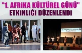 """""""1. Afrika Kültürel Günü"""" Etkinliği"""