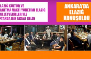 Ankara'da, Elazığ Konuşuldu