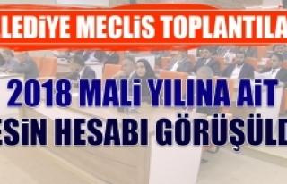 Belediye Meclisi'nde 2018 Mali Yılı Kesin Hesabı...