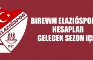 Birevim Elazığspor'da Hesaplar Gelecek Sezon İçin