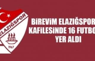 Birevim Elazığspor'un Kafilesinde 16 Futbolcu...