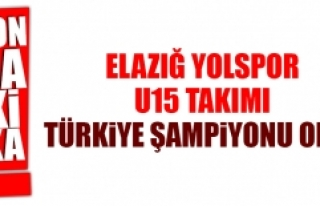 Elazığ Yolspor U15 Takımı Türkiye Şampiyonu...