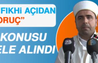"""""""Fıkhî Açıdan Oruç"""" Konusu Ele Alındı"""