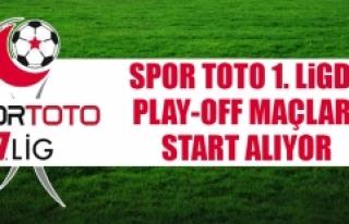 Spor Toto 1. Ligde Play-Off Maçları Start Alıyor