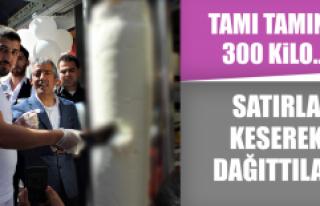 TAMI TAMINA 300 KİLO… SATIRLA KESEREK DAĞITTILAR