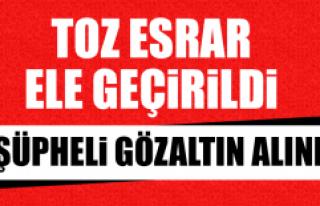 TOZ ESRAR ELE GEÇİRİLDİ