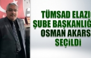 TÜMSAD Elazığ Şube Başkanlığına Osman Akarsu...