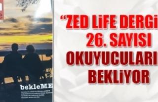 """""""Zed Life Şehir Dergisi"""" 26. Sayısını..."""