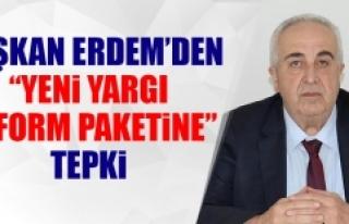 """Başkan Erdem'den """"Yeni Yargı Reform Paketine""""..."""