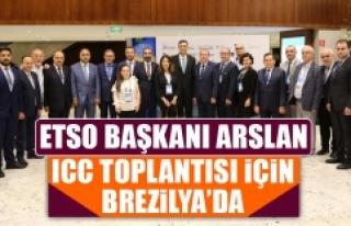 ETSO Başkanı Arslan, ICC Toplantısı İçin Brezilya'da