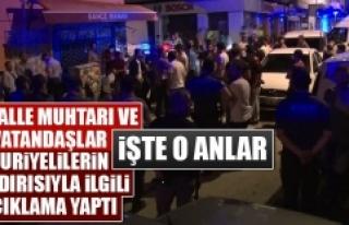 Mahalle Muhtarı ve Vatandaşlar Suriyelilerin Saldırısıyla...