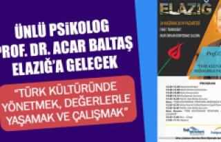 Ünlü Psikolog Prof. Dr. Acar Baltaş, Elazığ'a...
