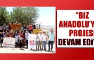 """""""Biz Anadolu'yuz"""" Projesi Devam Ediyor"""