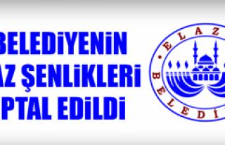 Elazığ Belediyesi Yaz Şenliklerini İptal Etti