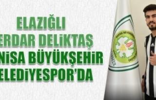 Elazığlı Serdar Deliktaş; Manisa BŞ BLD. Spor'da